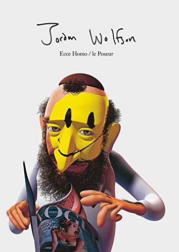 9783863354145: Jordan Wolfson: Ecce Homo / Le Poseur