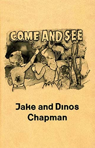 Jake and Dinos Chapman: Come and See: Kathryn Rattee, Jake