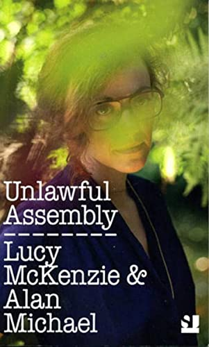 9783863354909: Unlawful Assembly: Lucy Mckenzie & Alan Michael