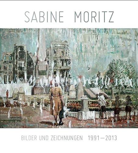 9783863355319: Sabine Moritz. Bilder und Zeichnungen 1991-2013: Von der Heydt Kunsthalle