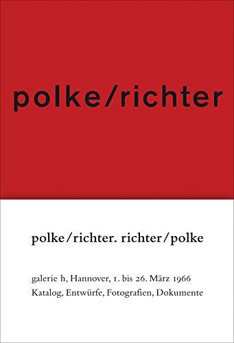 Polke/Richter: Richter/Polke: Polke, Sigmar; Richter,