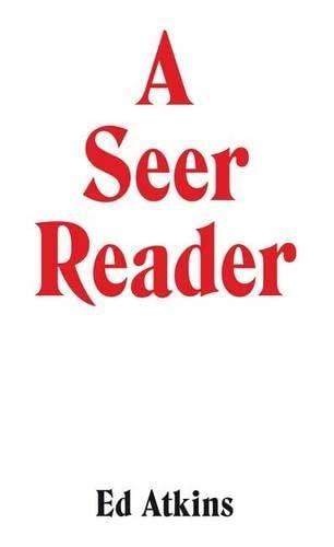 9783863355852: Ed Atkins: A Seer Reader