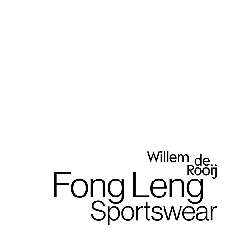 Willem de Rooij: Fong Leng. Sportswear: Willem de Rooij