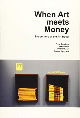 When Art Meets Money: Encounters at the Art Basel (Kunstwissenschaftliche Bibliothek): Stephan ...