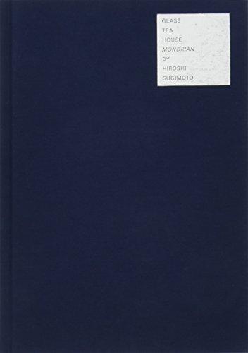 9783863357498: Hiroshi Sugimoto: Glass Tea House Mondrian