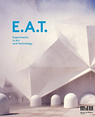 9783863357832: E.A.T.: Experiments in Arts and Technology