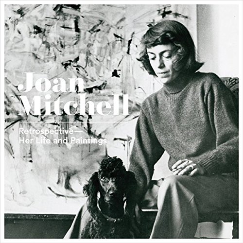 JOAN MITCHELL: Retrospective. Her Life and Paintings - Dziewior, Yilmaz (ed).; Bregenz. Kunsthaus Bregenz