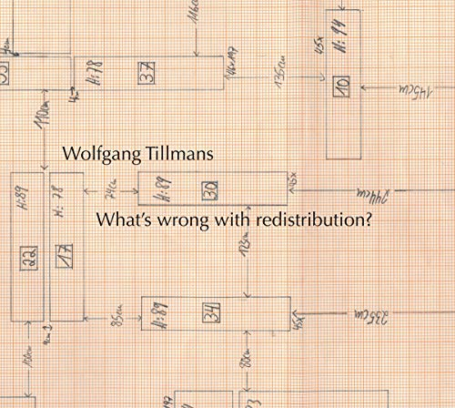 Wolfgang Tillmans. What's wrong with redistribution?