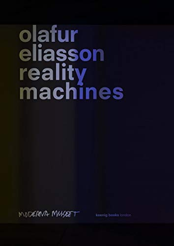 9783863358624: Olafur Eliasson: Reality Machines