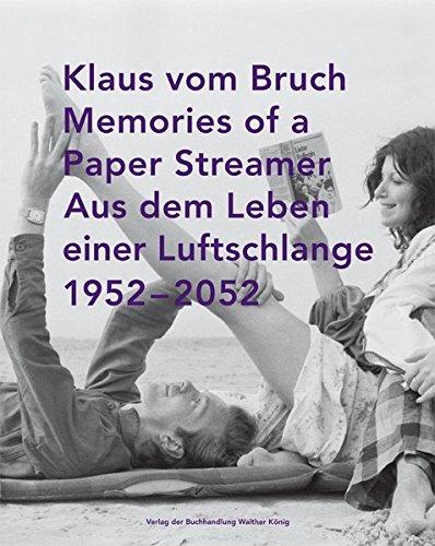Aus dem Leben einer Luftschlange. Memories of a Paper Streamer. 1952-2052.: Klaus Vom Bruch