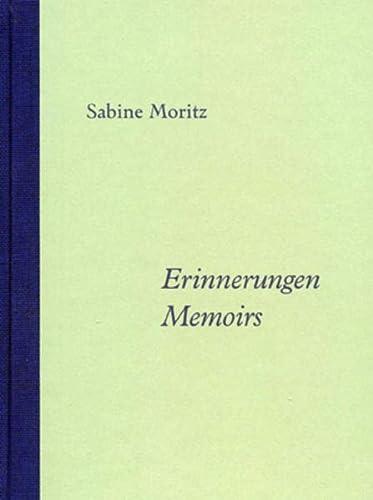 Sabine Moritz. Erinnerungen / Memories: Moritz, Sabine /