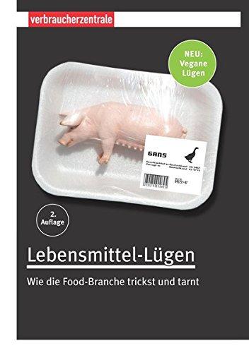 9783863360405: Lebensmittel-Lügen: Wie die Food-Branche trickst und tarnt