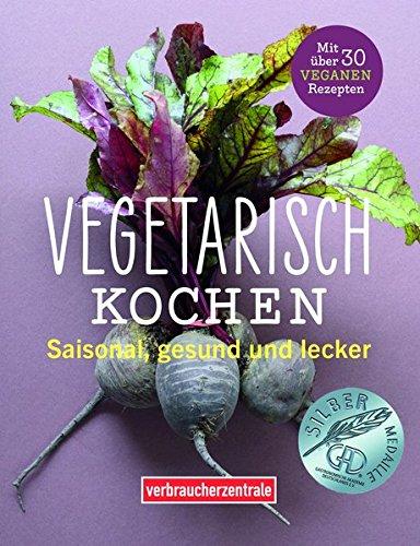 9783863360504: Vegetarisch kochen: Saisonal, gesund und lecker