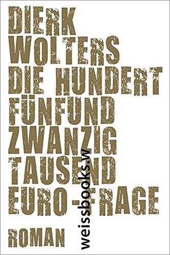 9783863370527: Die hundertfünfundzwanzigtausend-Euro- Frage