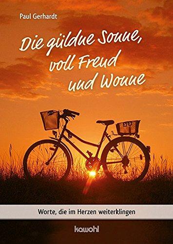 Die güldne Sonne, voll Freud und Wonne: Paul Gerhardt
