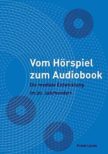 9783863410483: Vom Horspiel Zum Audiobook