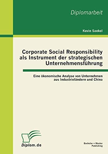 9783863410698: Corporate Social Responsibility ALS Instrument Der Strategischen Unternehmensfuhrung - Eine Okonomische Analyse Von Unternehmen Aus Industrielandern U