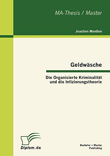9783863412760: Geldwäsche: Die Organisierte Kriminalität und die Infizierungstheorie (German Edition)