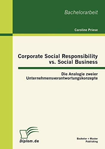 9783863413200: Corporate Social Responsibility vs. Social Business: Die Analogie zweier Unternehmensverantwortungskonzepte