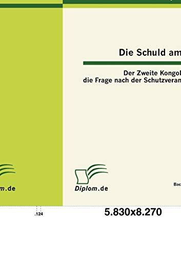 9783863413453: Die Schuld am Töten: Der Zweite Kongokrieg und die Frage nach der Schutzverantwortung (German Edition)