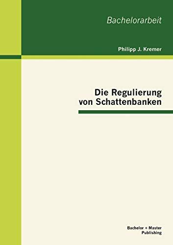 9783863414764: Die Regulierung von Schattenbanken