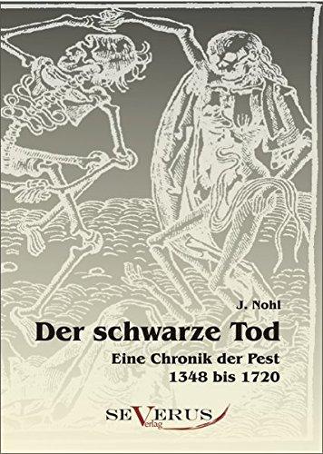 Der Schwarze Tod: Eine Chronik Der Pest 1348 Bis 1720 (Paperback): J Nohl
