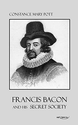 Francis Bacon and his secret society: Constance Pott