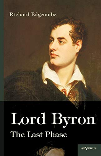 Lord Byron: The Last Phase (German Edition): Richard Edgcumbe