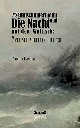 9783863474621: Der Schiffszimmermann Und Die Nacht Auf Dem Walfisch: Zwei Seefahrergeschichten