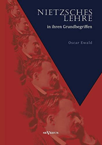 Nietzsches Lehre in Ihren Grundbegriffen - Die Ewige Wiederkunft Des Gleichen Und Der Sinn Des ...