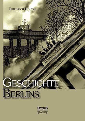 Geschichte Berlins: Friedrich Holtze