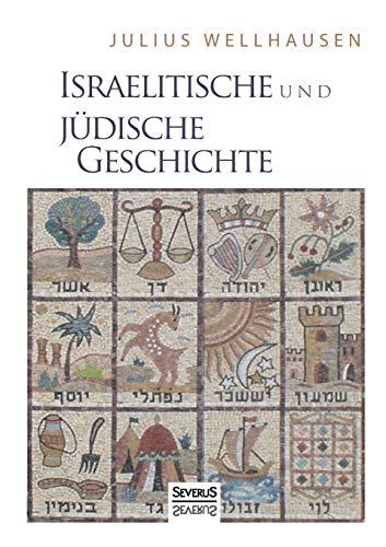 Israelitische Und Judische Geschichte: Julius Wellhausen