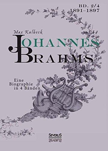 Johannes Brahms. Eine Biographie in vier Bänden. Band 4 : Zwei Halbbände in einem Band - Max Kalbeck