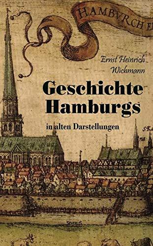 Hamburgische Geschichte in Darstellungen aus alter und neuer Zeit: Ernst Heinrich Wichmann