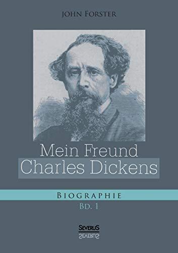 9783863476953: Mein Freund Charles Dickens. Erster Band (German Edition)