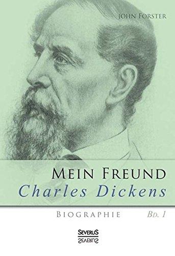 9783863476960: Mein Freund Charles Dickens. Erster Band