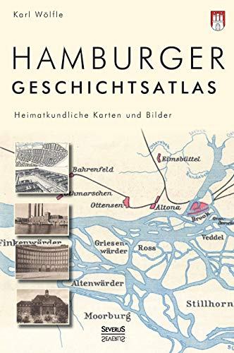 9783863477080: Hamburger Geschichtsatlas: Heimatkundliche Karten Und Bilder