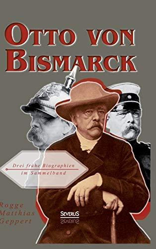 9783863477110: Otto Von Bismarck: Drei Fruhe Biographien Im Sammelband