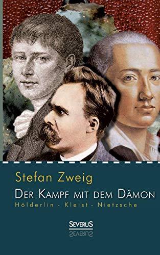 9783863478117: Holderlin - Kleist - Nietzsche: Der Kampf Mit Dem Damon