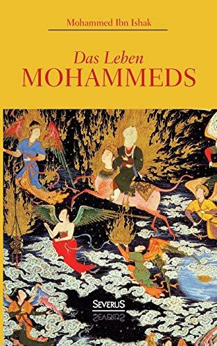 Das Leben Mohammeds: Mohammed Ibn Ishak