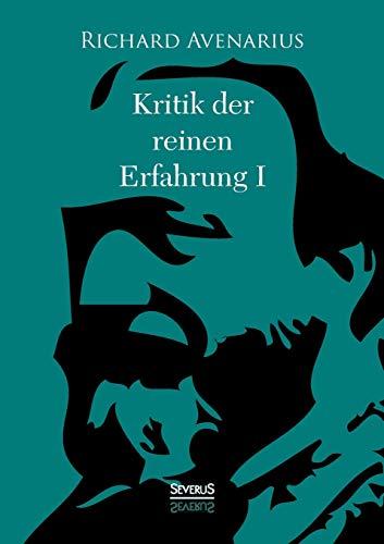 Kritik Der Reinen Erfahrung, Erster Teil (Paperback): Richard Avenarius