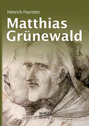 9783863479732: Matthias Grunewald. Monografie (German Edition)