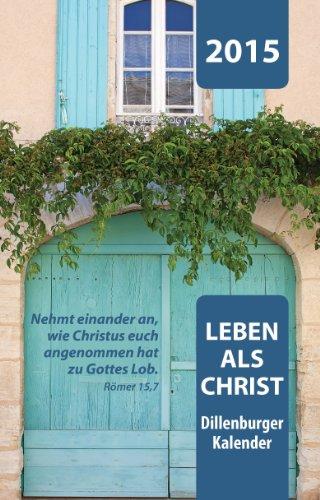 9783863530716: Leben als Christ 2015: Dillenburger Kalender