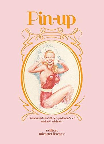 9783863550721: Pin-up: & Glamourgirls im Stil der goldenen 50er malen