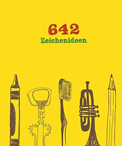 9783863550912: 642 Zeichenideen: Ein inspirierendes Skizzenbuch, unterhaltsam und fantasievoll für eine kreative Beschäftigung