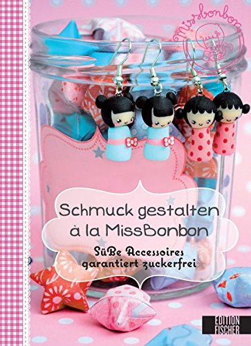 9783863551001: Schmuck gestalten � la MissBonbon: S��e Accessoires garantiert zuckerfrei
