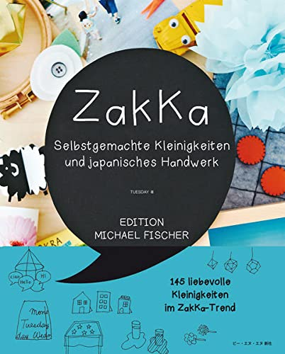 9783863551018: Zakka: Selbstgemachte Kleinigkeiten und japanisches Handwerk: Liebevolles Gestalten mit 145 Anleitungen im ZakKa-Style
