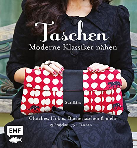 9783863551100: Taschen: Moderne Klassiker nähen: Clutches, Shopper, Pochettes & mehr: 19 Projekte für über 75 Taschen