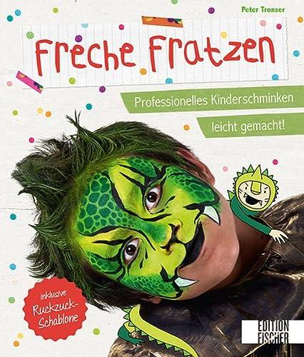 9783863551261: Freche Fratzen: Professionelles Kinderschminken leicht gemacht! - inklusive Ruckzuck-Schablone