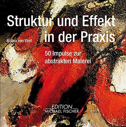 9783863551278: Struktur und Effekt in der Praxis: 50 Impulse zur abstrakten Malerei